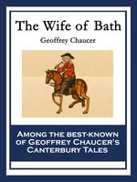 The Wife of Bath - Geoffrey Chaucer
