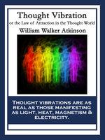 Thought Vibration - William Walker Atkinson