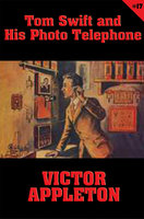 Tom Swift #17: Tom Swift and His Photo Telephone - Victor Appleton