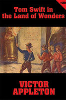 Tom Swift #20: Tom Swift in the Land of Wonders - Victor Appleton