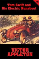Tom Swift #5: Tom Swift and His Electric Runabout - Victor Appleton
