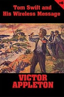 Tom Swift #6: Tom Swift and His Wireless Message - Victor Appleton