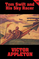 Tom Swift #9: Tom Swift and His Sky Racer - Victor Appleton