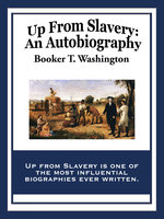 Up From Slavery - Booker T. Washington