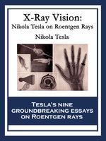 X-Ray Vision - Nikola Tesla
