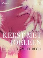 Kerst met Joeleen - erotisch verhaal - Camille Bech