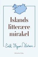 Islands litterære mirakel - Erik Skyum-Nielsen