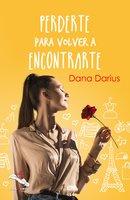 Perderte para volver a encontrarte - Dana Darius