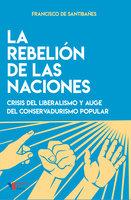La rebelión de las naciones - Francisco de Santibañes