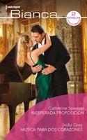 Inesperada proposición - Música para dos corazones - India Grey, Catherine Spencer