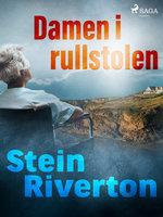 Damen i rullstolen - Stein Riverton