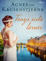 Tonys sista läroår - Agnes von Krusenstjerna