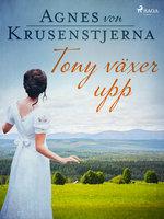 Tony växer upp - Agnes von Krusenstjerna