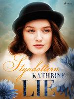 Styvdottern - Kathrine Lie