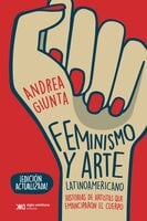 Feminismo y arte latinoamericano - Andrea Giunta