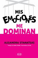Mis emociones me dominan - Alejandra Stamateas
