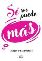 Sé que puedo más - Alejandra Stamateas