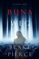 Bijna Weg (De Au Pair – Boek 1) - Blake Pierce