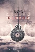 De bol van Kandra (Oliver Blue en de school voor Zieners—Boek 2) - Morgan Rice
