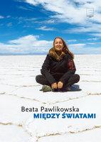 Między światami - Beata Pawlikowska