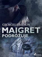 Maigret podróżuje - Georges Simenon
