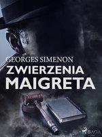 Zwierzenia Maigreta - Georges Simenon