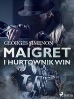 Maigret i hurtownik win - Georges Simenon