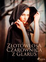 Złotowłosa czarownica z Glarus - Leo Belmont