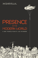 Presence in the Modern World - Jacques Ellul