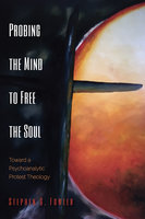 Probing the Mind to Free the Soul - Stephen G. Fowler