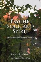 Psyche, Soul, and Spirit - Rachel Berghash, Katherine Jillson