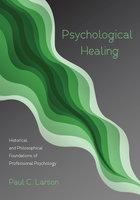 Psychological Healing - Paul C. Larson