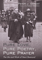 Pure Love, Pure Poetry, Pure Prayer - Peter J. Gorday
