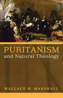 Puritanism and Natural Theology - Wallace Williams Marshall