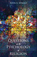 Questions in the Psychology of Religion - Kevin S. Seybold