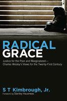 Radical Grace - S T Kimbrough