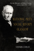 Rational Piety and Social Reform in Glasgow - Stephen Cowley