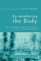 Re-membering the Body - Scott W. Bullard