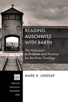 Reading Auschwitz with Barth - Mark R. Lindsay