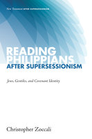 Reading Philippians after Supersessionism - Christopher Zoccali