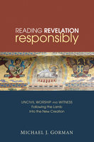 Reading Revelation Responsibly - Michael J. Gorman