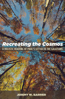 Recreating the Cosmos - Jeremy W. Barrier