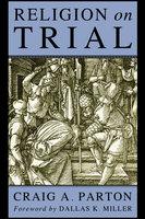 Religion on Trial - Craig A. Parton