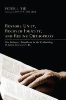 Restore Unity, Recover Identity, and Refine Orthopraxy