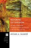 Restoring the Kingdom - Michael A. Salmeier