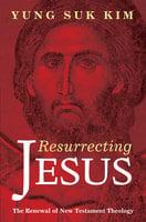 Resurrecting Jesus - Yung Suk Kim