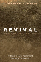 Revival: The New Testament Expectation - Jonathan F. Bayes