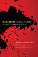 Revolutionary Christianity - John Howard Yoder