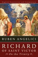 Richard of Saint Victor, On the Trinity - Ruben Angelici