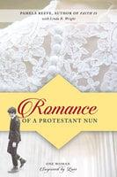 Romance of a Protestant Nun - Pamela Reeve